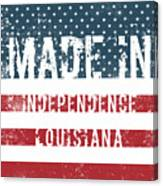 Made In Independence, Louisiana Canvas Print