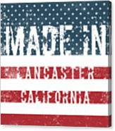 Made In Lancaster, California Canvas Print