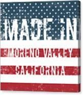 Made In Moreno Valley, California Canvas Print