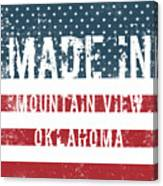Made In Mountain View, Oklahoma Canvas Print
