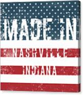 Made In Nashville, Indiana Canvas Print