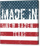 Made In New Baden, Texas Canvas Print