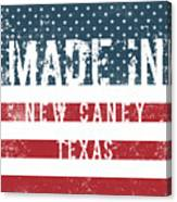 Made In New Caney, Texas Canvas Print