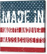 Made In North Andover, Massachusetts Canvas Print
