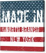 Made In North Branch, New York Canvas Print