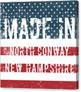 Made In North Conway, New Hampshire Canvas Print