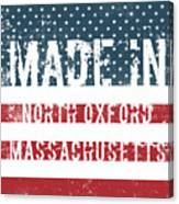 Made In North Oxford, Massachusetts Canvas Print