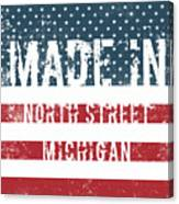 Made In North Street, Michigan Canvas Print