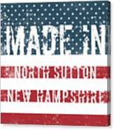 Made In North Sutton, New Hampshire Canvas Print