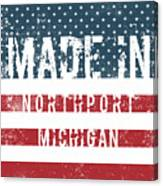 Made In Northport, Michigan Canvas Print