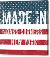 Made In Oaks Corners, New York Canvas Print