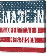 Made In Offutt A F B, Nebraska Canvas Print