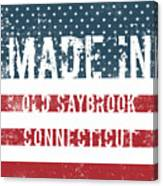 Made In Old Saybrook, Connecticut Canvas Print
