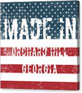 Made In Orchard Hill, Georgia Canvas Print