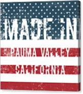 Made In Pauma Valley, California Canvas Print