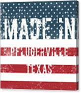 Made In Pflugerville, Texas Canvas Print