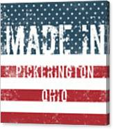 Made In Pickerington, Ohio Canvas Print