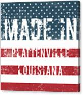 Made In Plattenville, Louisiana Canvas Print