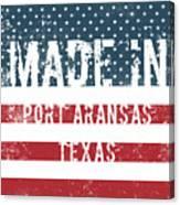 Made In Port Aransas, Texas Canvas Print