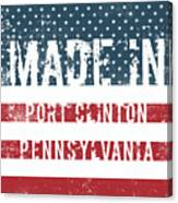 Made In Port Clinton, Pennsylvania Canvas Print
