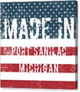 Made In Port Sanilac, Michigan Canvas Print