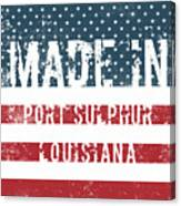 Made In Port Sulphur, Louisiana Canvas Print