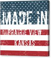 Made In Prairie View, Kansas Canvas Print