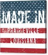 Made In Prairieville, Louisiana Canvas Print