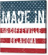 Made In S Coffeyville, Oklahoma Canvas Print