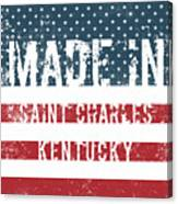 Made In Saint Charles, Kentucky Canvas Print