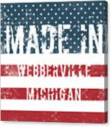 Made In Webberville, Michigan Canvas Print