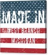 Made In West Branch, Michigan Canvas Print
