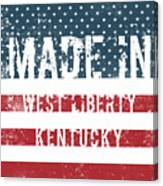 Made In West Liberty, Kentucky Canvas Print