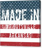 Made In Wrightsville, Arkansas Canvas Print