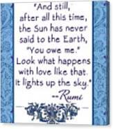 Rumi Quote And Still The Sun Canvas Print