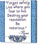 Rumi Quote Be Notorious Canvas Print