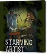 Starving Artist Canvas Print