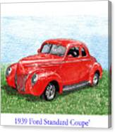 1939 Ford Standard Coupe Canvas Print