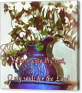 Psalm 116 7 Canvas Print