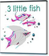 3 Little Fish Canvas Print