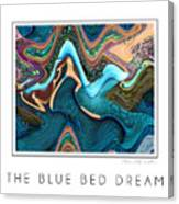 The Blue Bed Dream Canvas Print