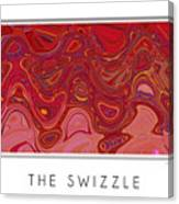 The Swizzle Canvas Print