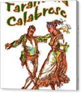 Tarantella Calabrese Canvas Print