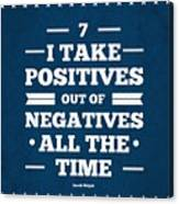 7 Take Positives Out Inspirational Quotes Poster Canvas Print