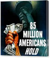 85 Million Americans Hold War Bonds  Canvas Print