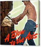 A Blow To The Axis - Ww2 Canvas Print