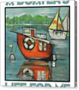 A Boaters Life Poster Canvas Print