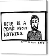 A Comic About Nothing Canvas Print