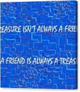 A Treasure Canvas Print