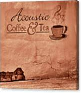 Acoustic Coffee And Tea - 1c2b Canvas Print